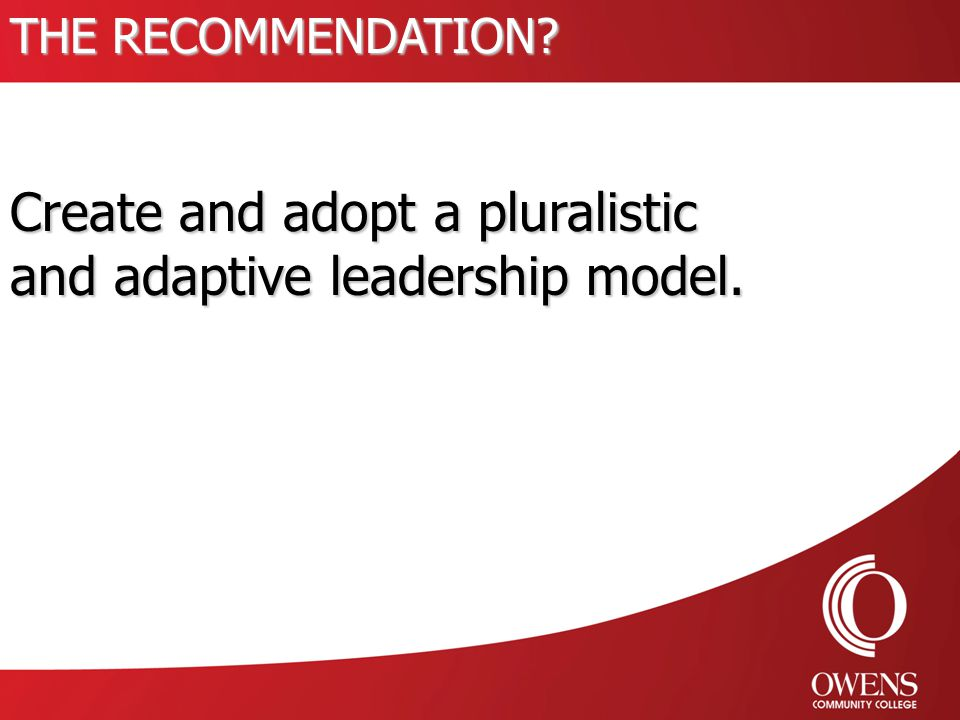 ADAPTIVE LEADERSHIP A framework for attaining employee commitment to actively participate in the adaptive challenges and decision-making process of the college.