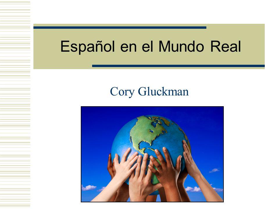 Español en el Mundo Real Cory Gluckman