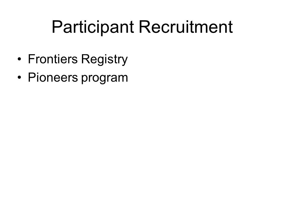 Participant Recruitment Frontiers Registry Pioneers program