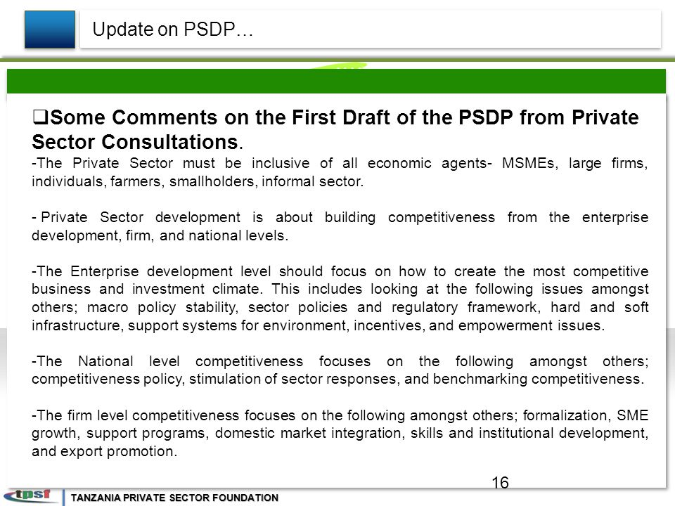 TANZANIA PRIVATE SECTOR FOUNDATION  Some Comments on the First Draft of the PSDP from Private Sector Consultations.