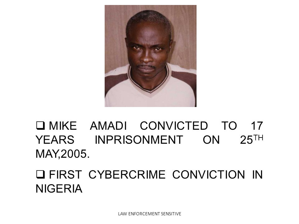 MIKE AMADI CONVICTED TO 17 YEARS INPRISONMENT ON 25 TH MAY,2005.