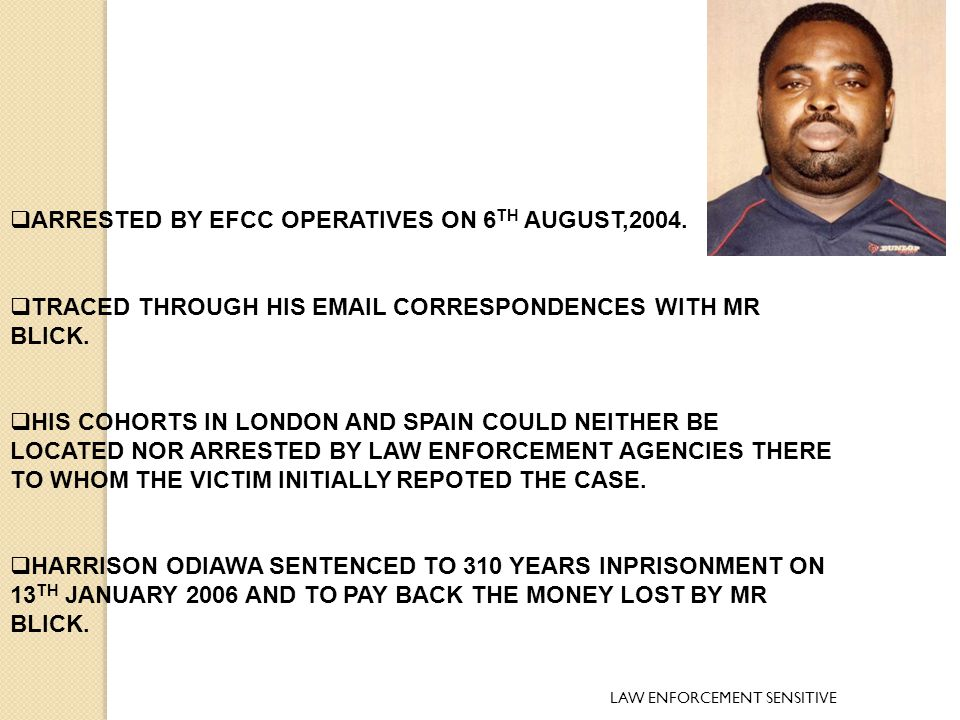  ARRESTED BY EFCC OPERATIVES ON 6 TH AUGUST,2004.