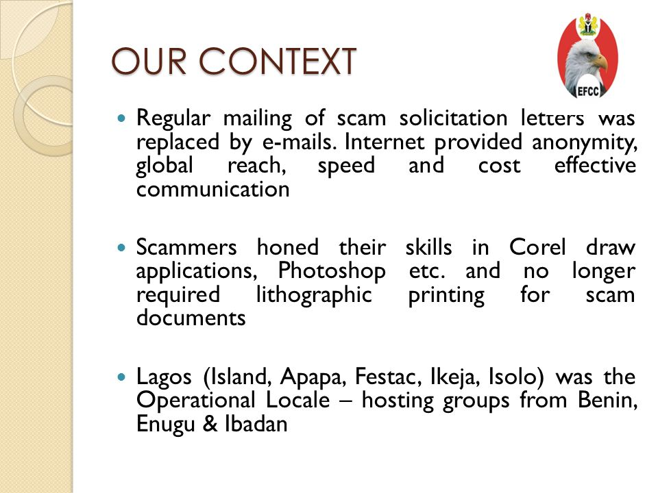 OUR CONTEXT Regular mailing of scam solicitation letters was replaced by e-mails.