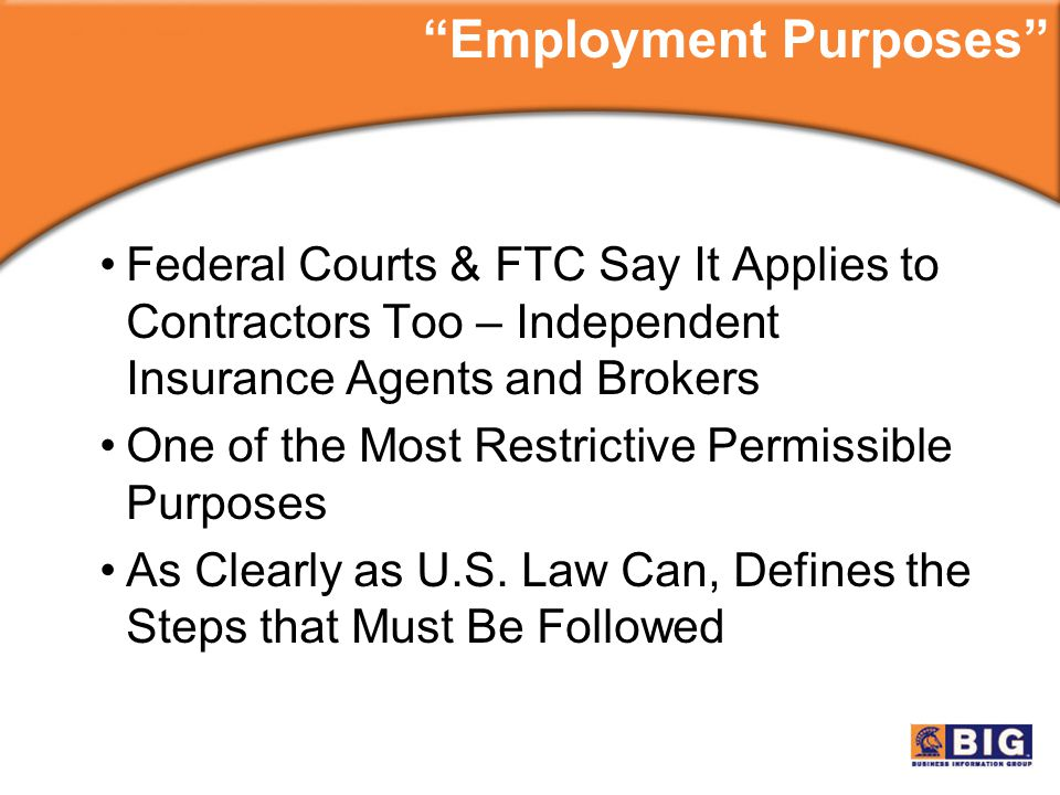 Federal Courts & FTC Say It Applies to Contractors Too – Independent Insurance Agents and Brokers One of the Most Restrictive Permissible Purposes As Clearly as U.S.