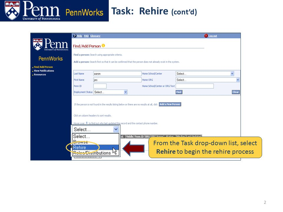 2 From the Task drop-down list, select Rehire to begin the rehire process Task: Rehire (cont'd)