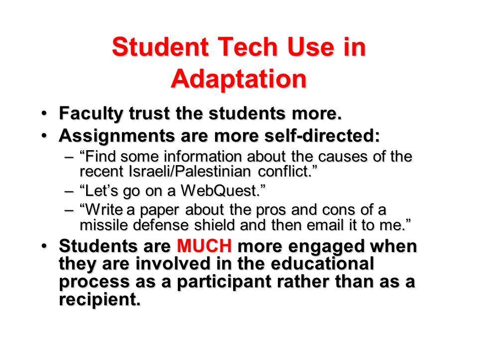 Student Tech Use in Adaptation Faculty trust the students more.Faculty trust the students more.
