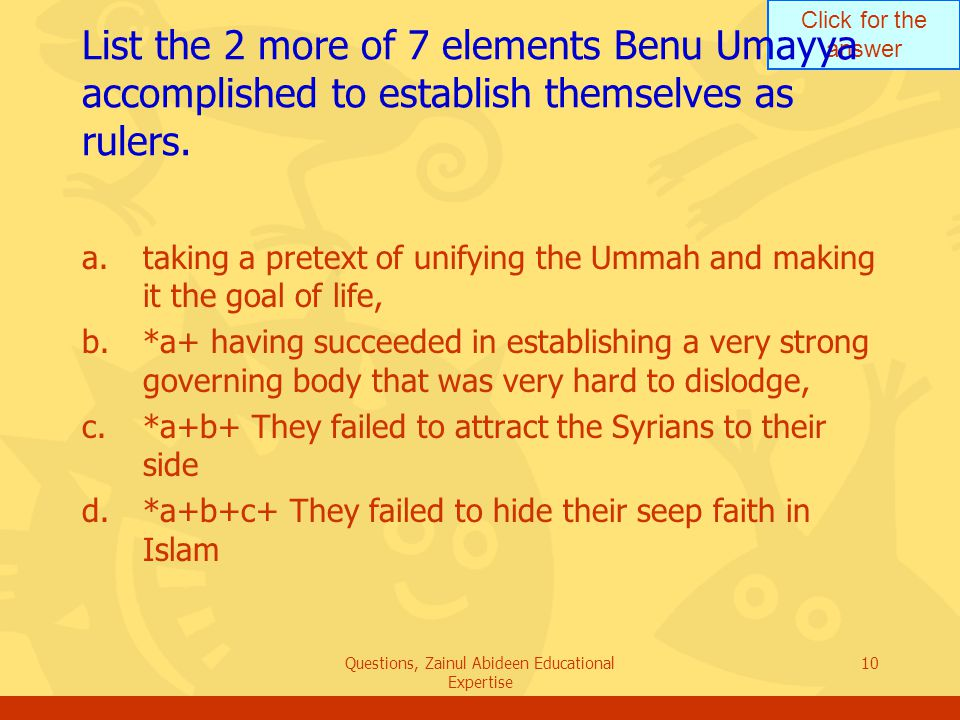 Click for the answer Questions, Zainul Abideen Educational Expertise 10 List the 2 more of 7 elements Benu Umayya accomplished to establish themselves