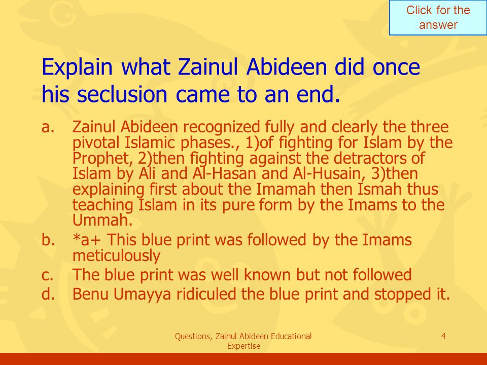 Click for the answer Questions, Zainul Abideen Educational Expertise 4 Explain what Zainul Abideen did once his seclusion came to an end. a.Zainul Abi