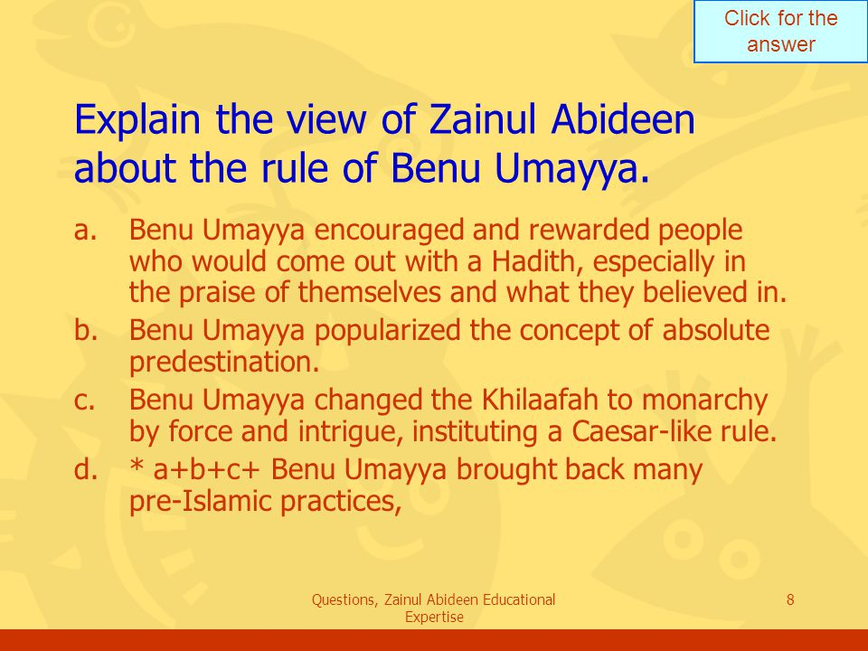 Click for the answer Questions, Zainul Abideen Educational Expertise 9 List the 3 of 7 elements Benu Umayya accomplished to establish themselves as rulers.