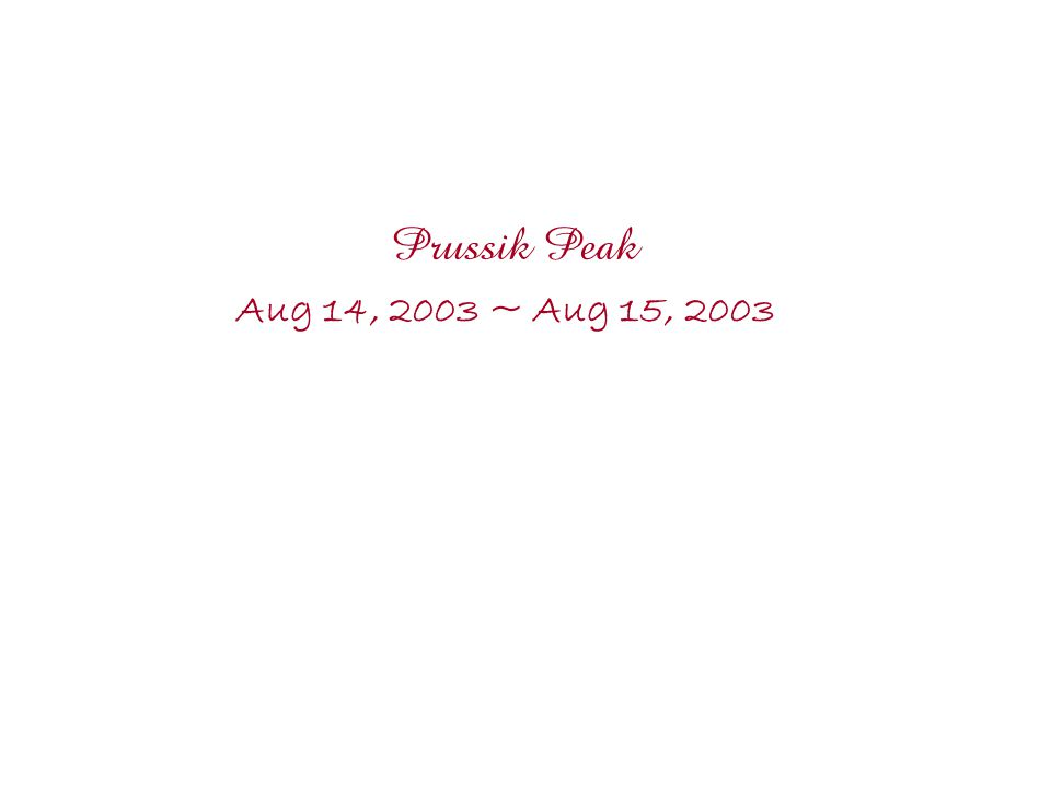 Prussik Peak Aug 14, 2003 ~ Aug 15, 2003