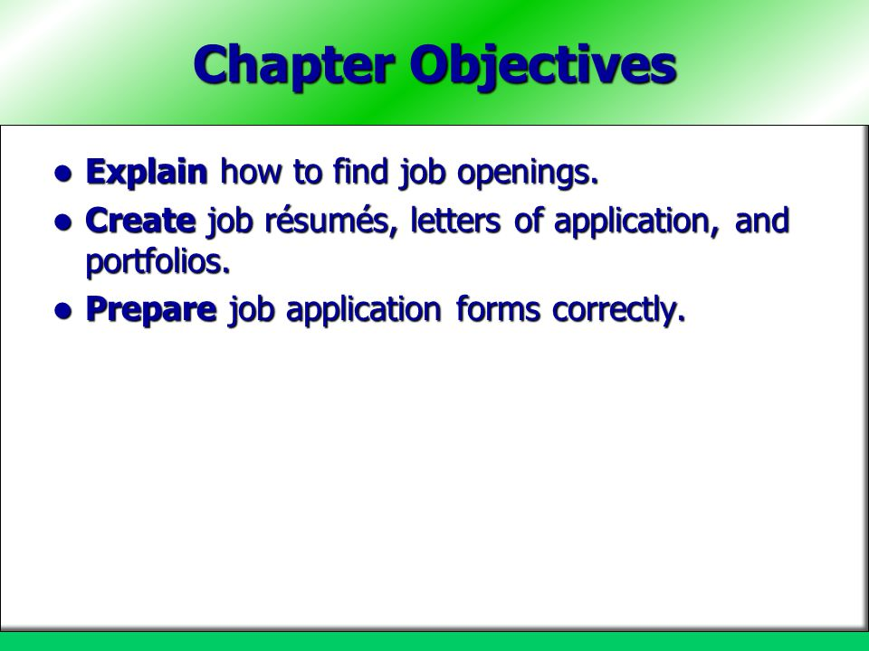 Key Concepts Job hunting requires using all resources available to find job openings.