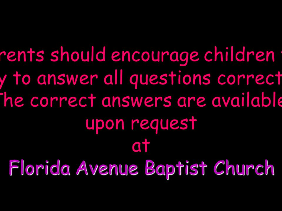 Parents should encourage children to try to answer all questions correctly.