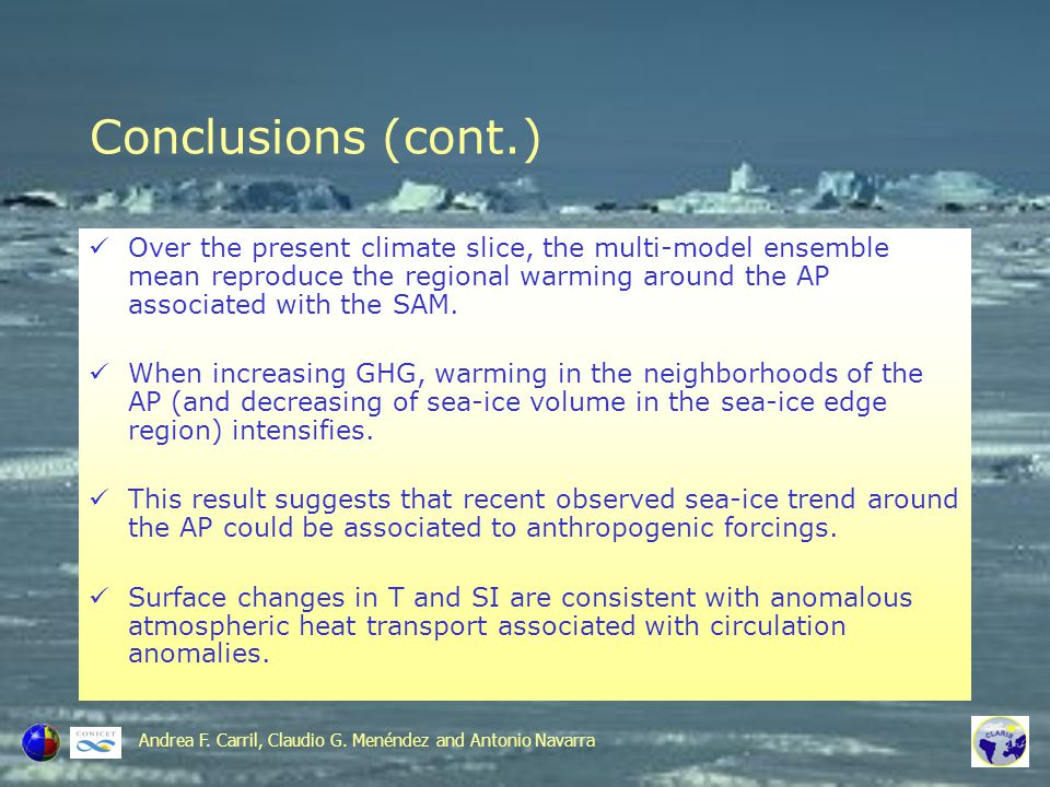 Conclusions We extracted a picture of the response of the SAM to increasing GHG in a multi-model ensemble produced in the framework of the 4 th IPCC project.