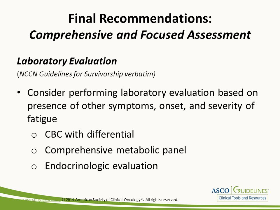 Final Recommendations: Comprehensive and Focused Assessment Laboratory Evaluation (NCCN Guidelines for Survivorship verbatim) Consider performing labo