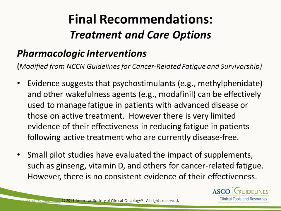 Final Recommendations: Treatment and Care Options Pharmacologic Interventions (Modified from NCCN Guidelines for Cancer-Related Fatigue and Survivorsh