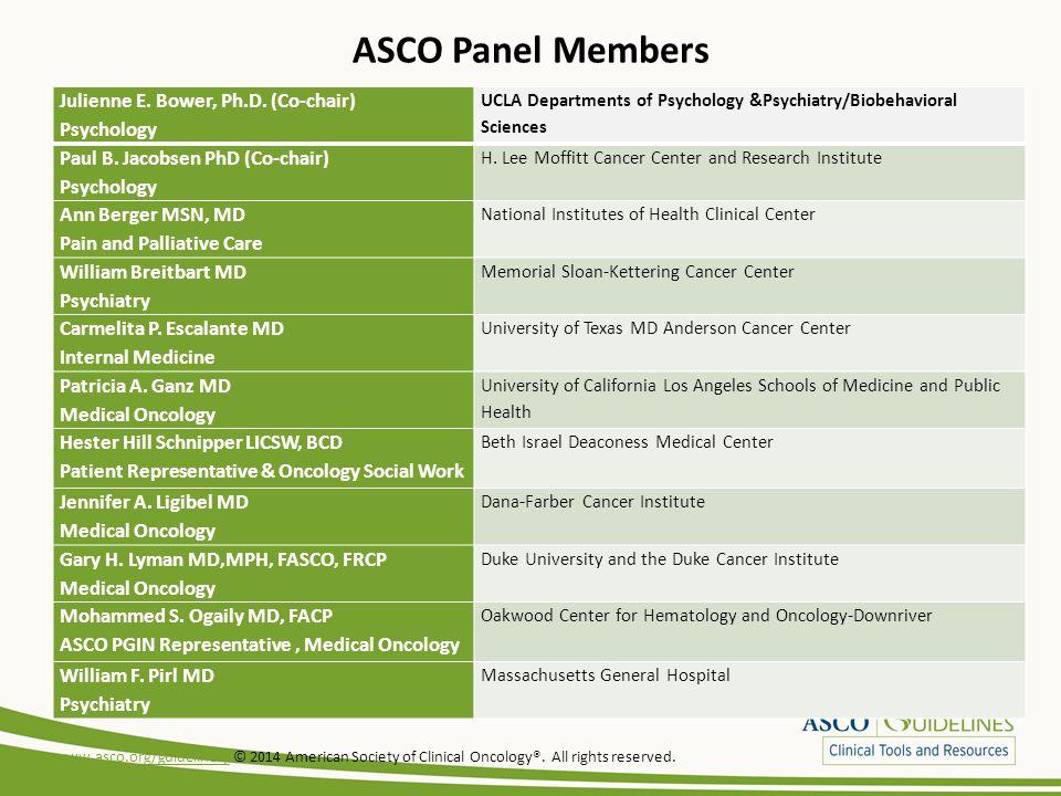 ASCO Panel Members Julienne E. Bower, Ph.D. (Co-chair) Psychology UCLA Departments of Psychology &Psychiatry/Biobehavioral Sciences Paul B. Jacobsen P