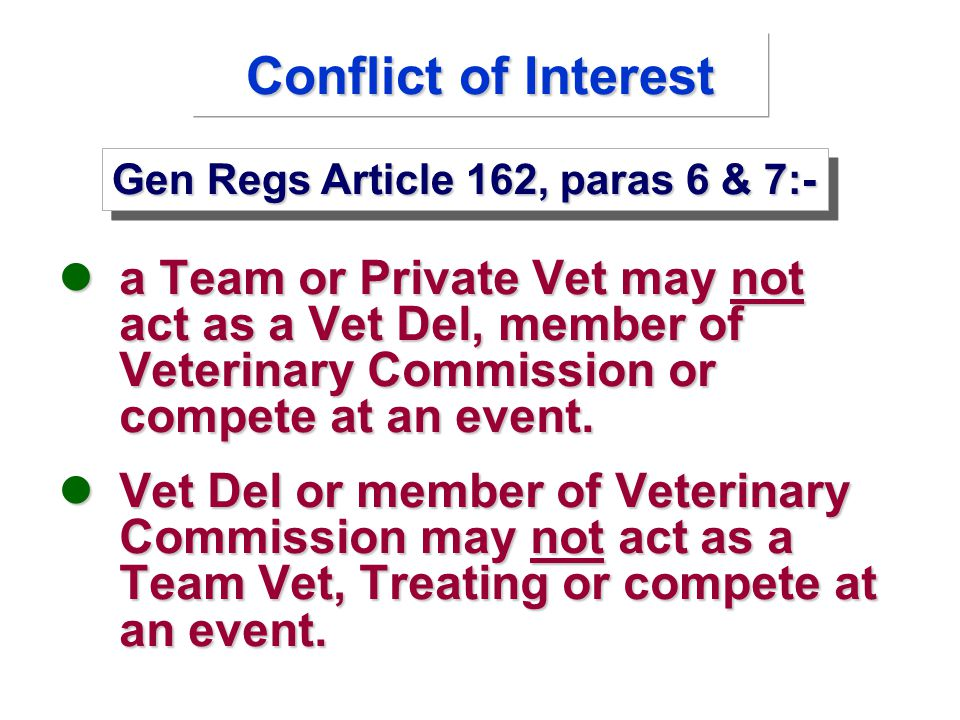 a Team or Private Vet may not act as a Vet Del, member of Veterinary Commission or compete at an event.