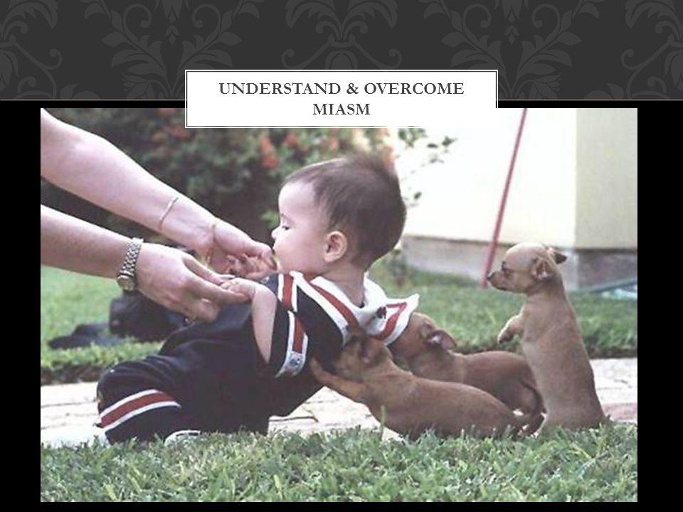 UNDERSTAND & OVERCOME MIASM