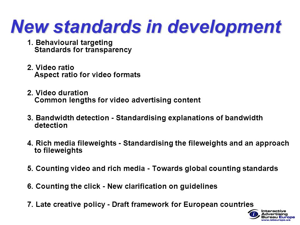New standards in development 1. Behavioural targeting Standards for transparency 2.