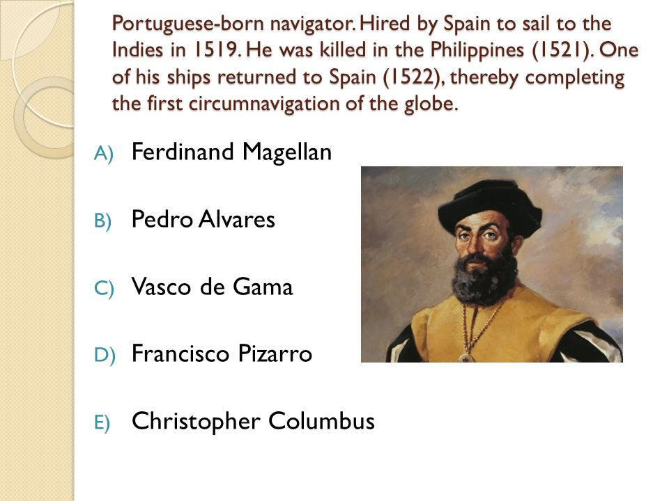 Portuguese explorer who reached and claimed Brazil accidentally in 1500 on a voyage to India.
