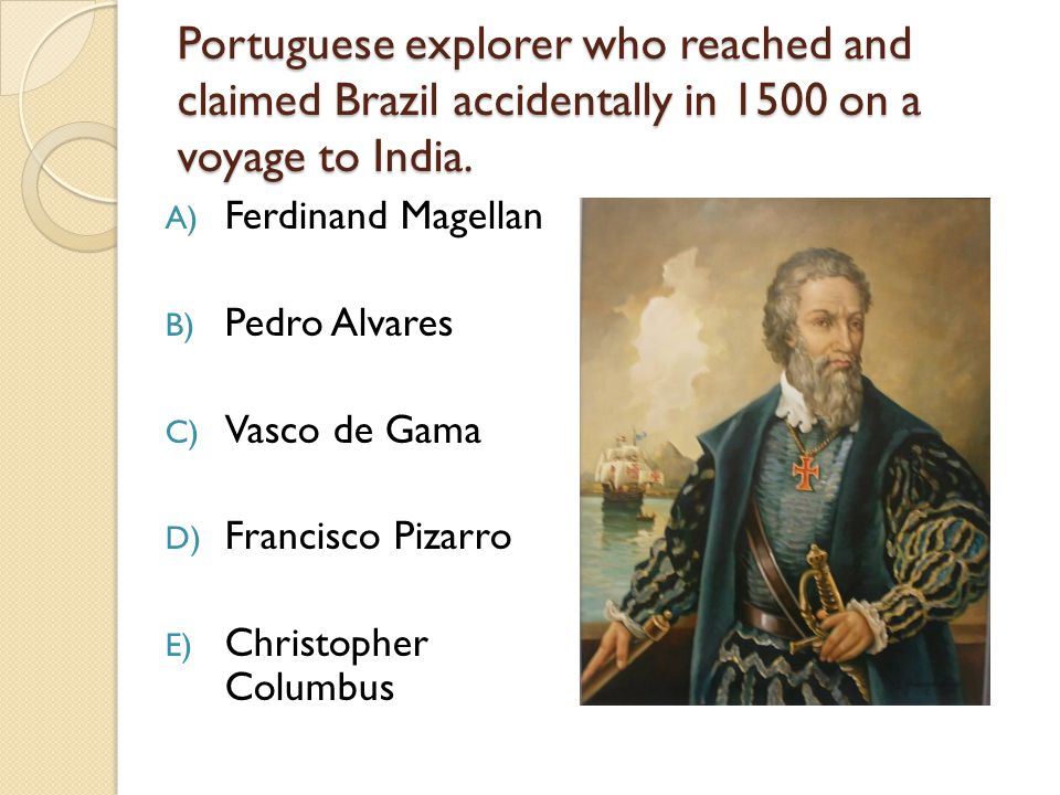 Portuguese explorer, the first European to reach India by sea sailing around the tip of Africa.