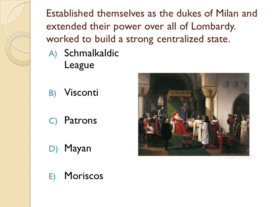 Established themselves as the dukes of Milan and extended their power over all of Lombardy.
