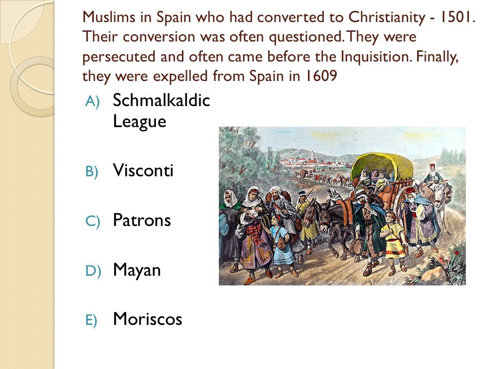 Muslims in Spain who had converted to Christianity - 1501.
