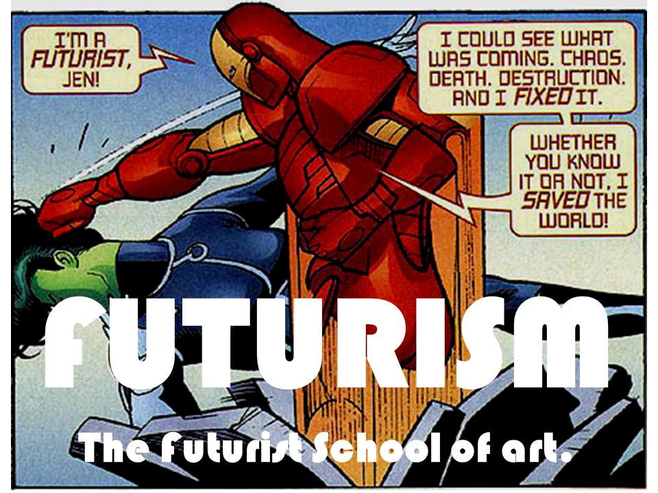 FUTURISM The Futurist School of art.