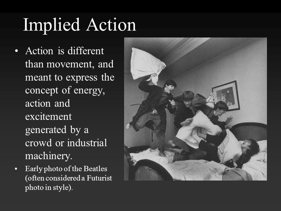 Implied Action Action is different than movement, and meant to express the concept of energy, action and excitement generated by a crowd or industrial machinery.