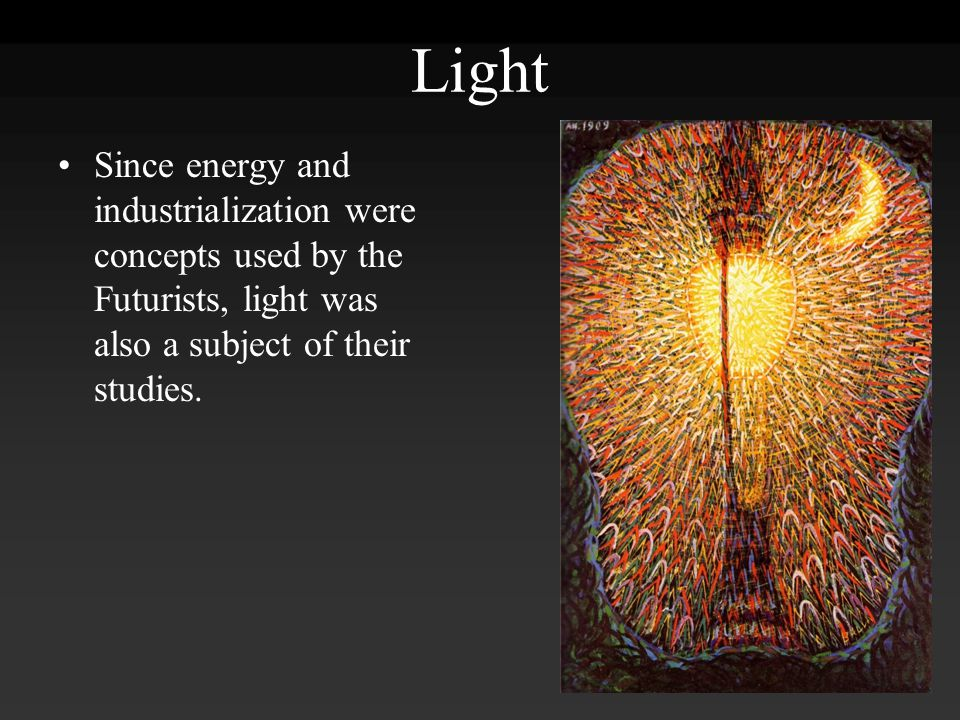 Light Since energy and industrialization were concepts used by the Futurists, light was also a subject of their studies.