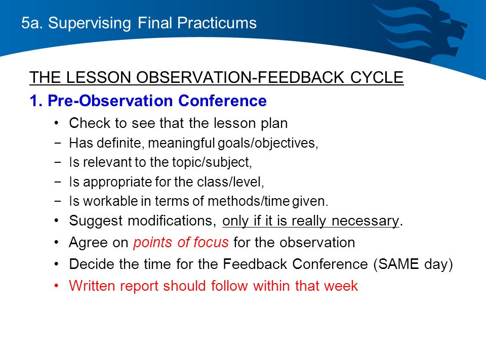 5a. Supervising Final Practicums THE LESSON OBSERVATION-FEEDBACK CYCLE 1.
