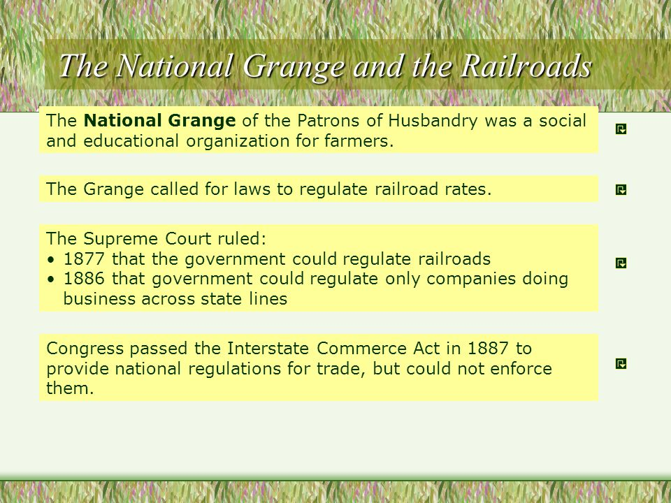 The National Grange and the Railroads The National Grange of the Patrons of Husbandry was a social and educational organization for farmers.