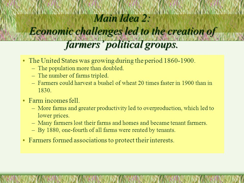 Main Idea 2: Economic challenges led to the creation of farmers' political groups.