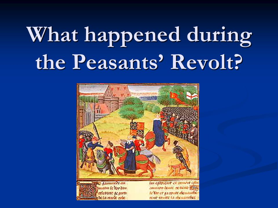 The Peasants' Revolt Next lesson you will investigate the death of Wat Tyler, and you will continue getting information for your newspaper report.