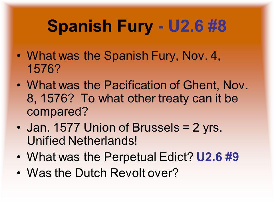 Spanish Fury - U2.6 #8 What was the Spanish Fury, Nov.