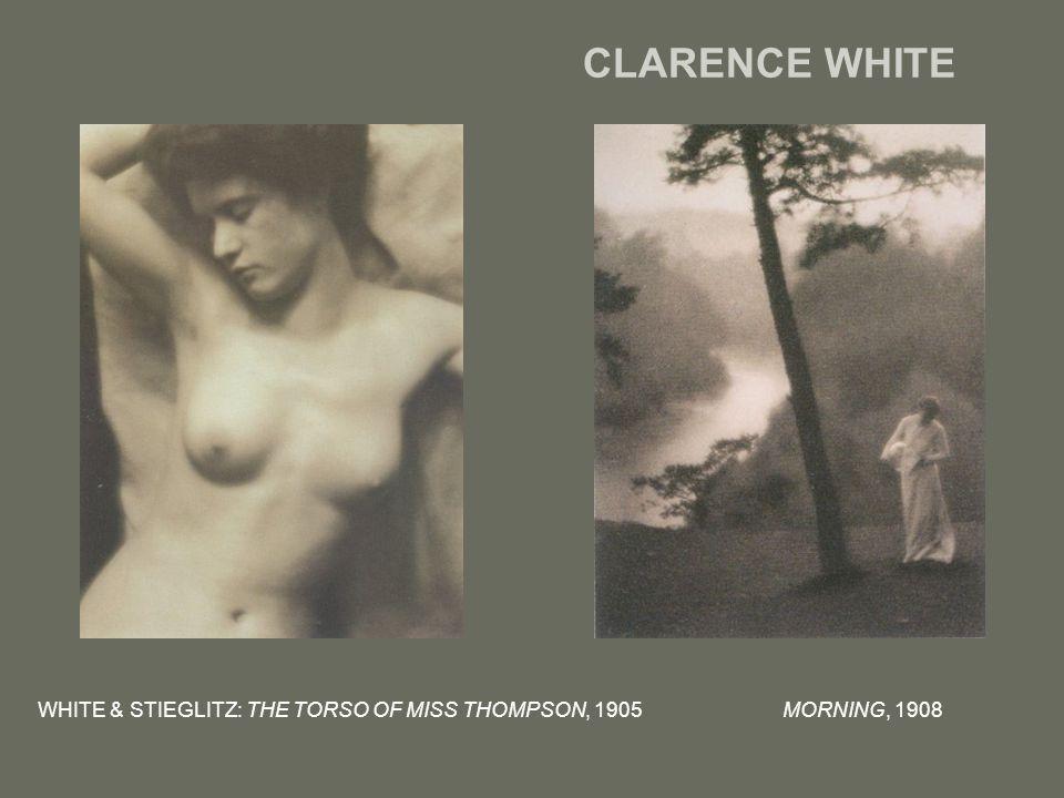 CLARENCE WHITE WHITE & STIEGLITZ: THE TORSO OF MISS THOMPSON, 1905MORNING, 1908