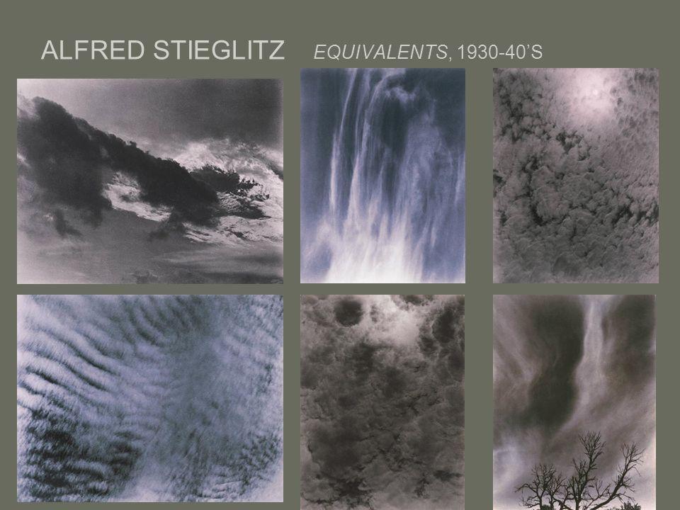 ALFRED STIEGLITZ EQUIVALENTS, 1930-40'S