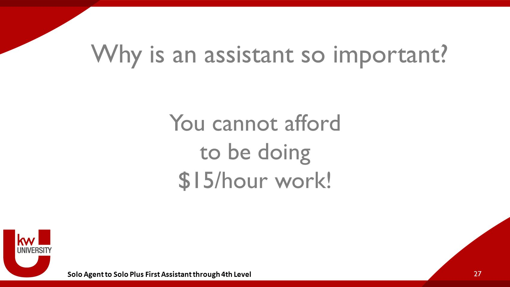 Solo Agent to Solo Plus First Assistant through 4th Level Q: Why is an assistant so important.