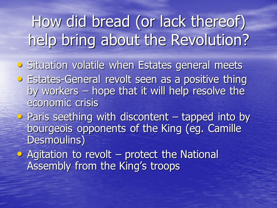 How did bread (or lack thereof) help bring about the Revolution.