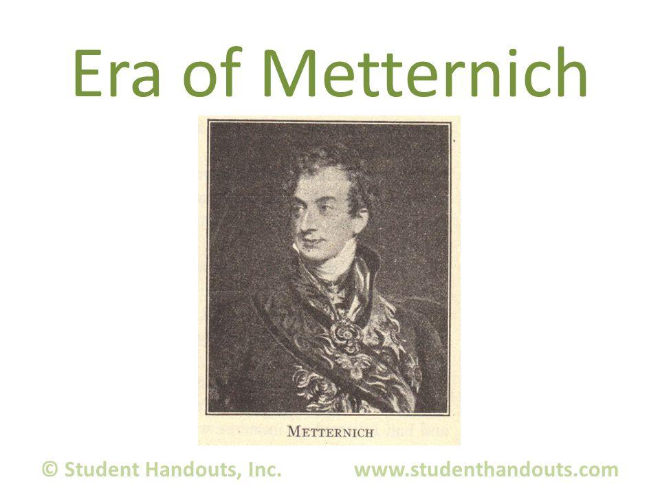 Era of Metternich © Student Handouts, Inc. www.studenthandouts.com