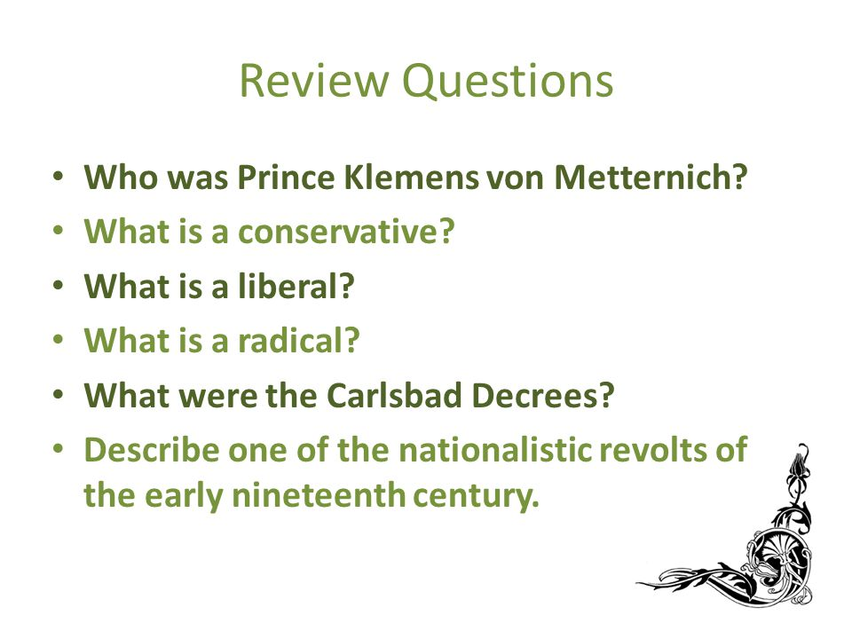 Review Questions Who was Prince Klemens von Metternich.