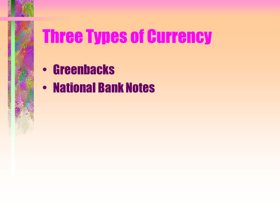 Three Types of Currency Greenbacks National Bank Notes