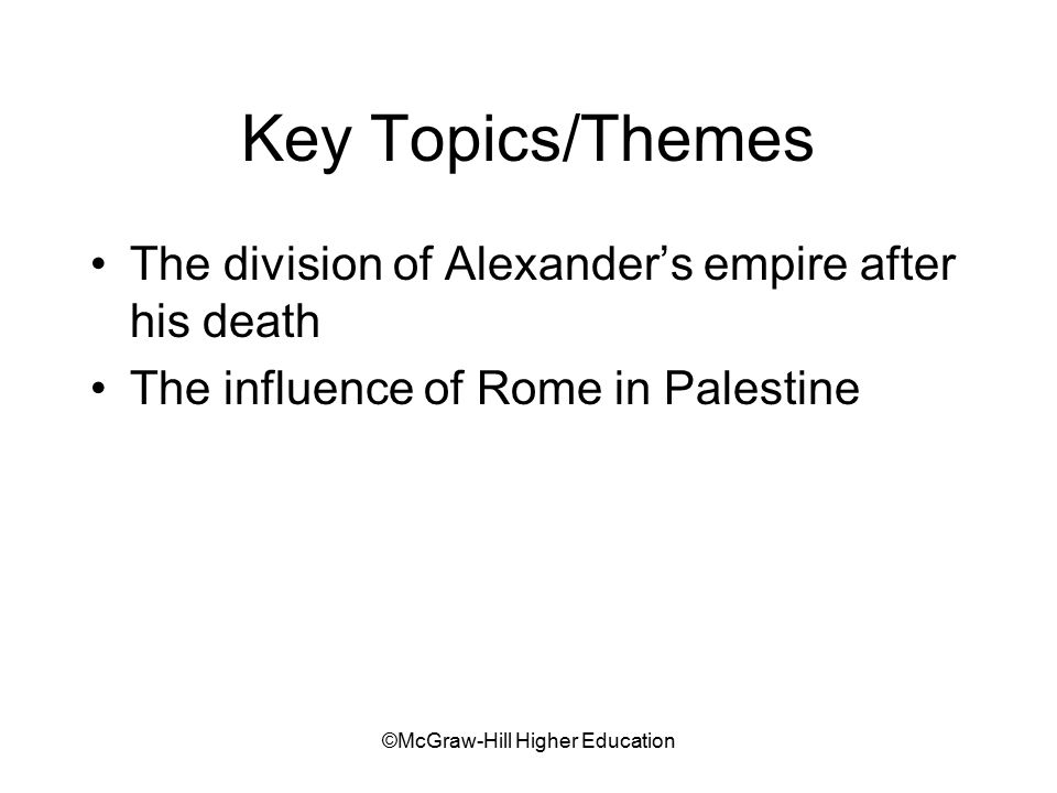 ©McGraw-Hill Higher Education Jewish Revolts Against Rome First revolt (66-73 C.E.) –Incited by Jewish nationalists –Crushed by Vespasian and Titus –Jerusalem and Temple destroyed (70 C.E.) –Chief historical source: Flavius Josephus The bar Kochba revolt (132-135 C.E.)