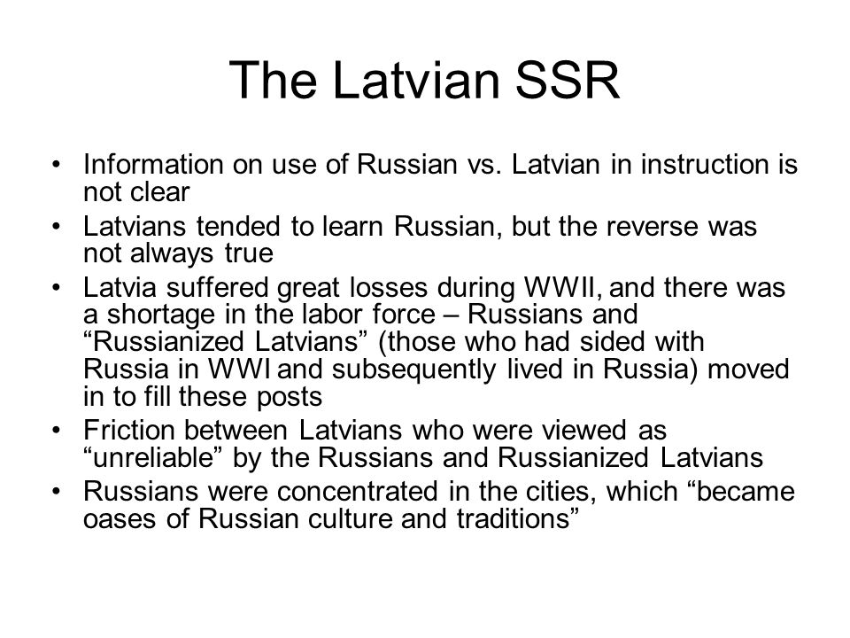 The Latvian SSR Information on use of Russian vs.