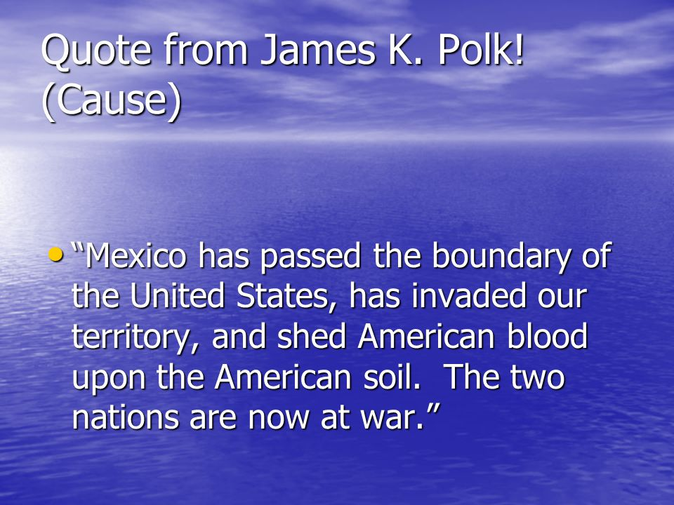 Quote from James K. Polk.