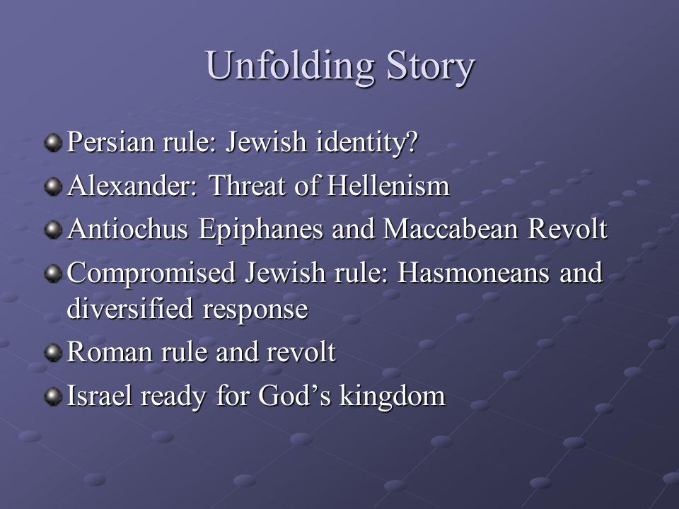 Unfolding Story Persian rule: Jewish identity.