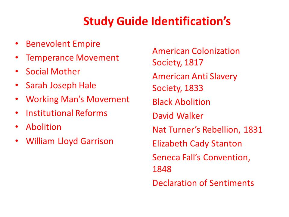 Study Guide Identification's Benevolent Empire Temperance Movement Social Mother Sarah Joseph Hale Working Man's Movement Institutional Reforms Abolit