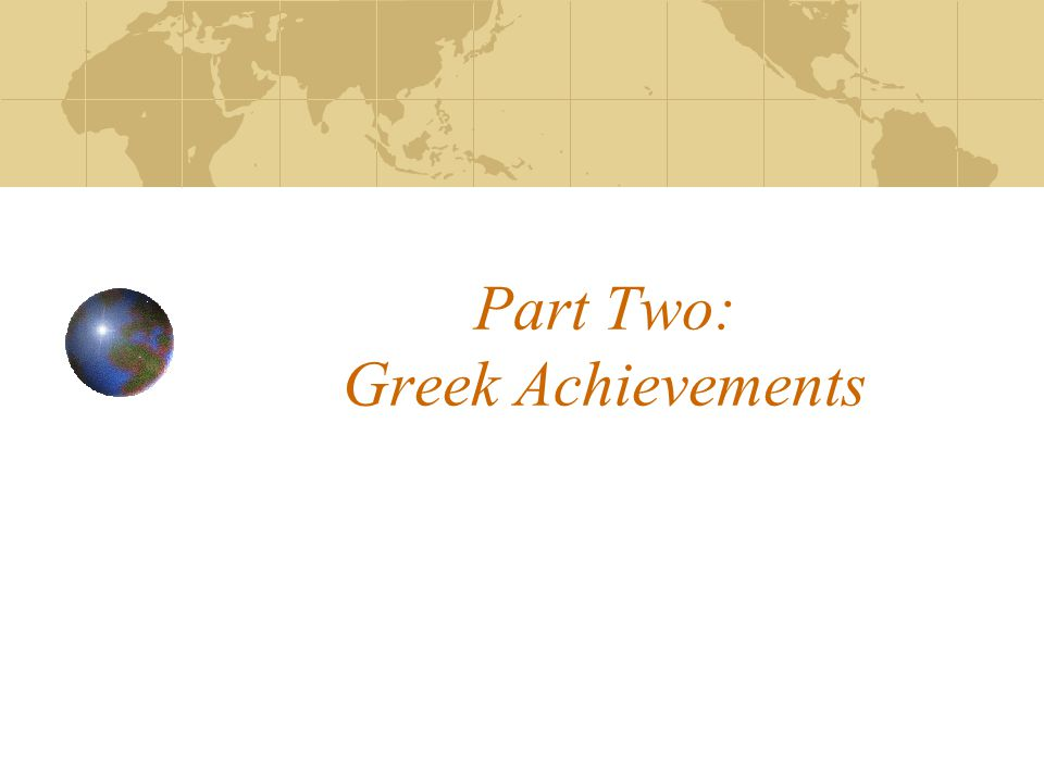 Part Two: Greek Achievements