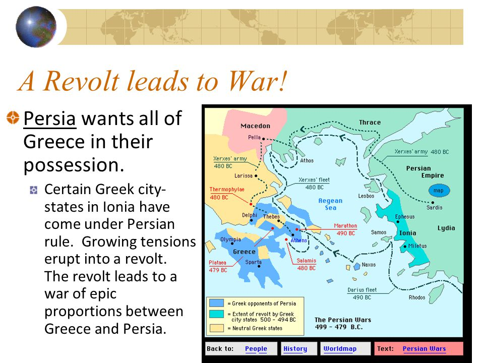 A Revolt leads to War. Persia wants all of Greece in their possession.