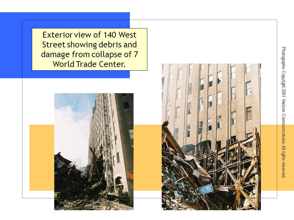 Exterior view of 140 West Street showing debris and damage from collapse of 7 World Trade Center. Photographs Copyright 2001 Verizon Communications. A